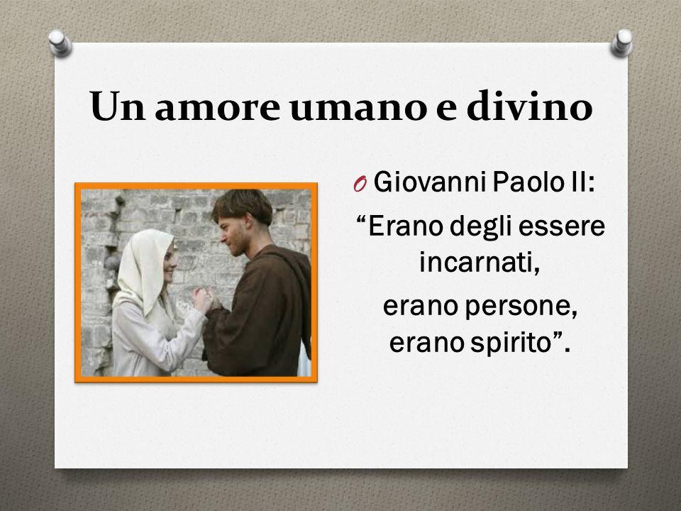 """Un amore umano e divino O Giovanni Paolo II: """"Erano degli essere incarnati, erano persone, erano spirito""""."""