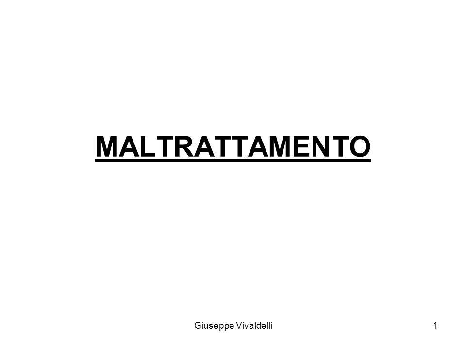 MALTRATTAMENTO 1Giuseppe Vivaldelli