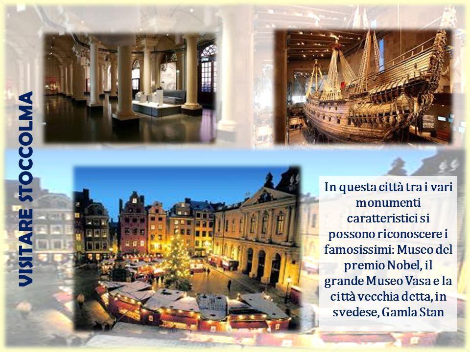 In questa città tra i vari monumenti caratteristici si possono riconoscere i famosissimi: Museo del premio Nobel, il grande Museo Vasa e la città vecc