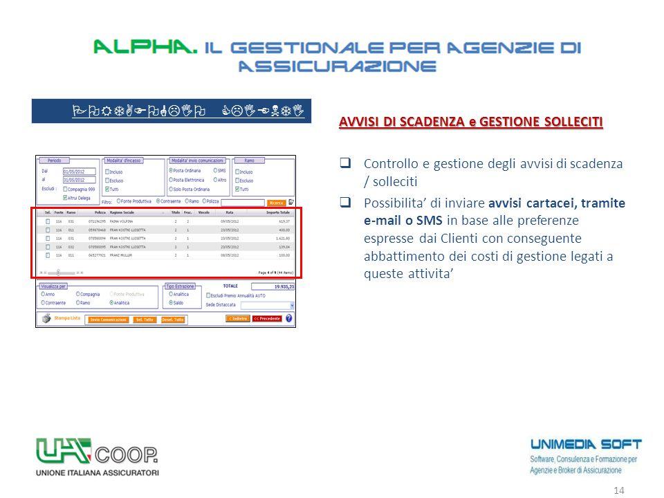 AVVISI DI SCADENZA e GESTIONE SOLLECITI  Controllo e gestione degli avvisi di scadenza / solleciti  Possibilita' di inviare avvisi cartacei, tramite