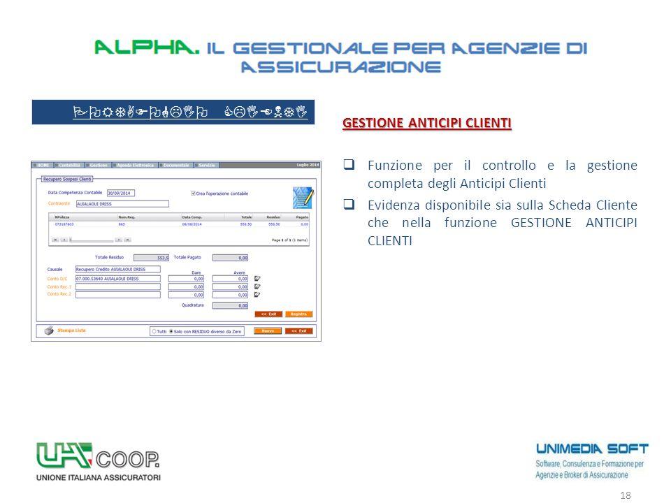 GESTIONE ANTICIPI CLIENTI  Funzione per il controllo e la gestione completa degli Anticipi Clienti  Evidenza disponibile sia sulla Scheda Cliente ch
