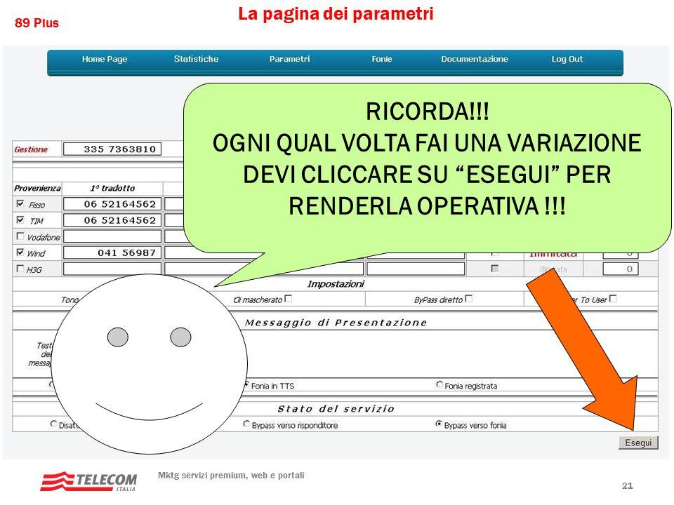 89 Plus Mktg servizi premium, web e portali 21 La pagina dei parametri RICORDA!!.