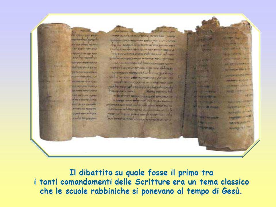 Il dibattito su quale fosse il primo tra i tanti comandamenti delle Scritture era un tema classico che le scuole rabbiniche si ponevano al tempo di Gesù.