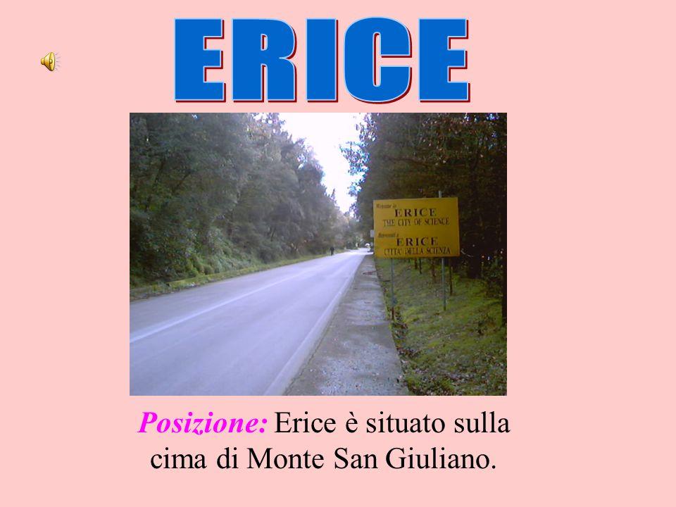 Posizione: Erice è situato sulla cima di Monte San Giuliano.