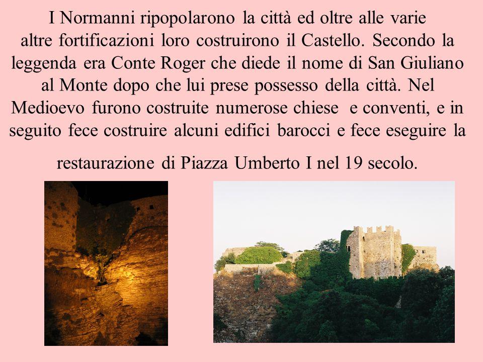 I Normanni ripopolarono la città ed oltre alle varie altre fortificazioni loro costruirono il Castello. Secondo la leggenda era Conte Roger che diede