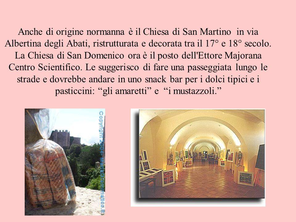 Anche di origine normanna è il Chiesa di San Martino in via Albertina degli Abati, ristrutturata e decorata tra il 17° e 18° secolo. La Chiesa di San