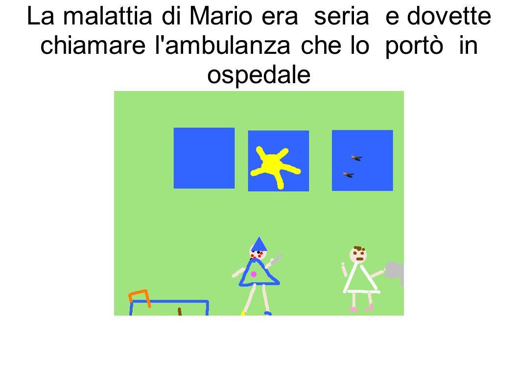 Un giorno Mario si ammalò e non aveva più forza per fare nessuna magia