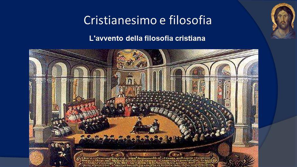 Cristianesimo e filosofia L'avvento della filosofia cristiana