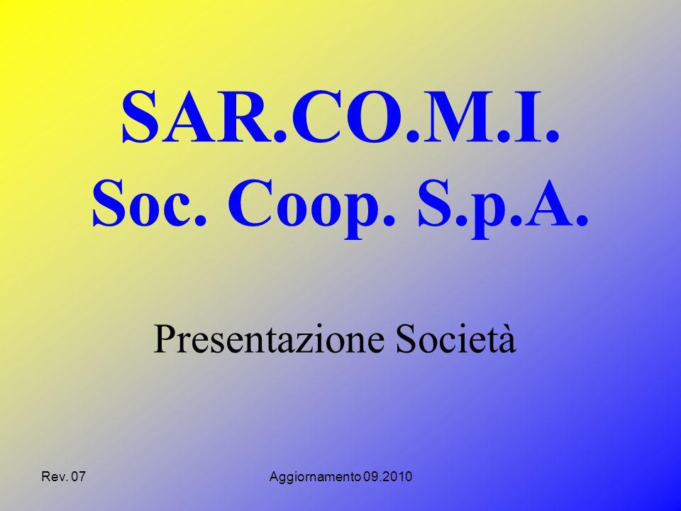 Rev. 07Aggiornamento 09.2010 Presentazione Società SAR.CO.M.I. Soc. Coop. S.p.A.
