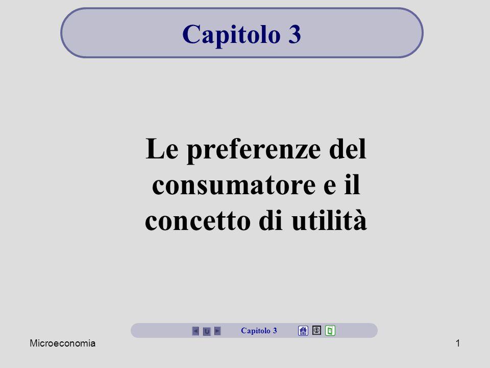 Microeconomia1 Le preferenze del consumatore e il concetto di utilità Capitolo 3
