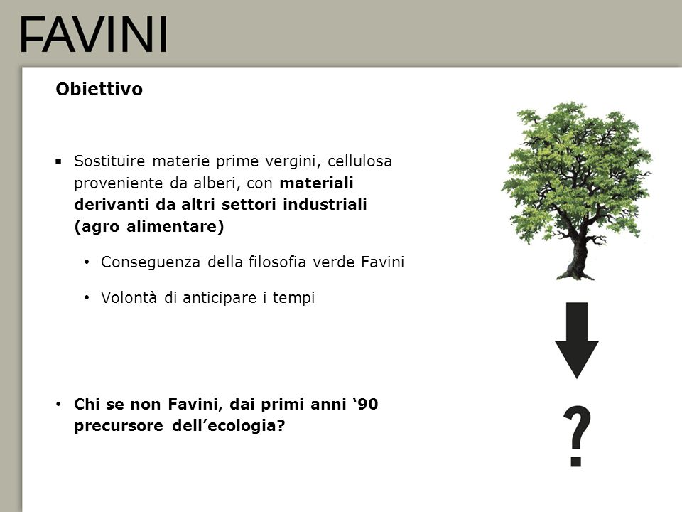 15 Obiettivo Sostituire materie prime vergini, cellulosa proveniente da alberi, con materiali derivanti da altri settori industriali (agro alimentare)