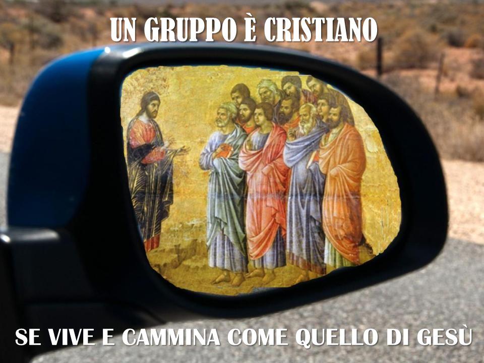 UN GRUPPO È CRISTIANO SE VIVE E CAMMINA COME QUELLO DI GESÙ