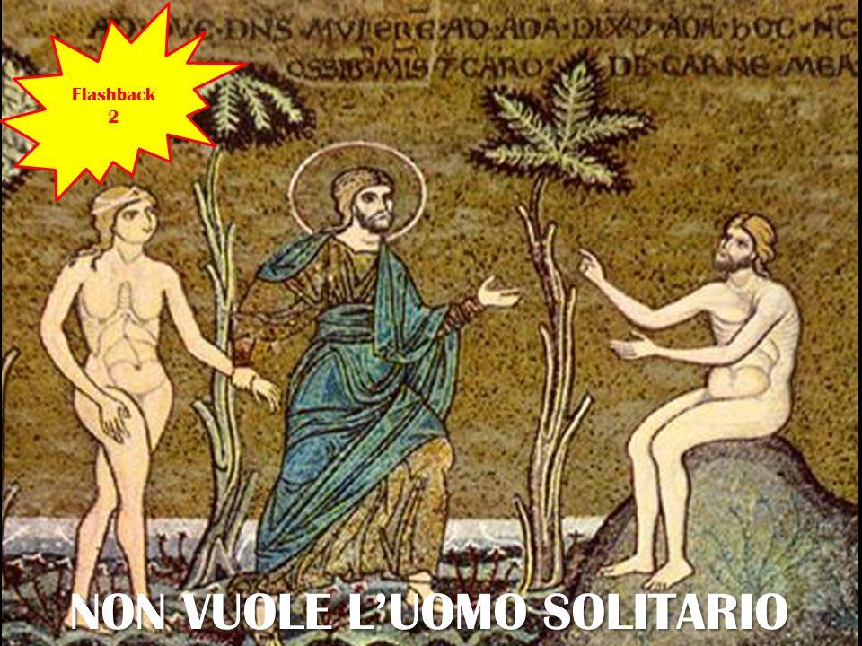 NON VUOLE L'UOMO SOLITARIO Flashback 2