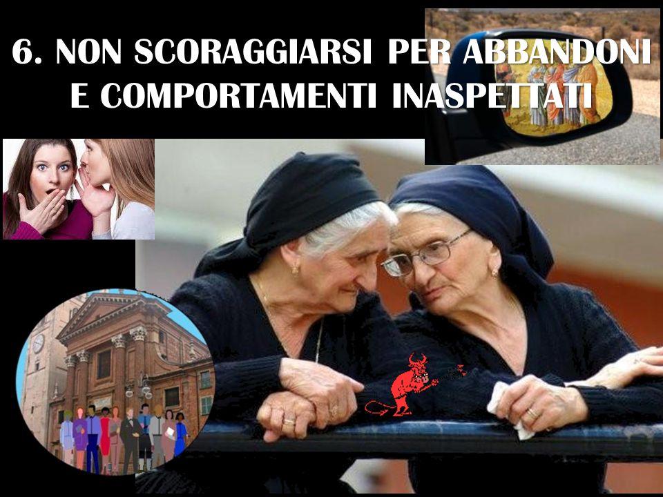 6. NON SCORAGGIARSI PER ABBANDONI E COMPORTAMENTI INASPETTATI