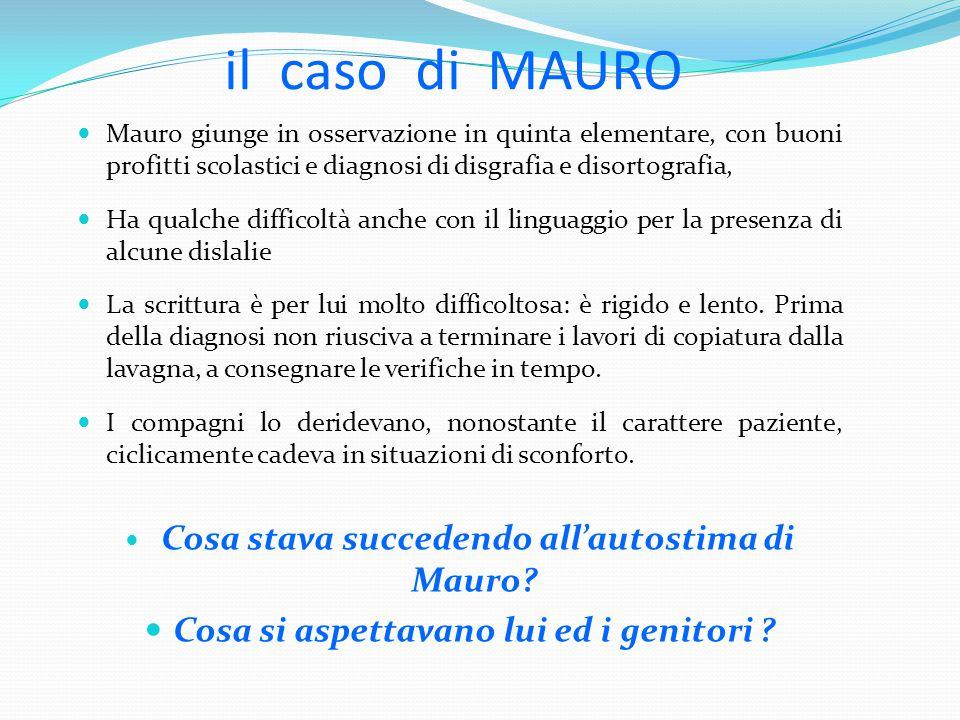 il caso di MAURO Mauro giunge in osservazione in quinta elementare, con buoni profitti scolastici e diagnosi di disgrafia e disortografia, Ha qualche