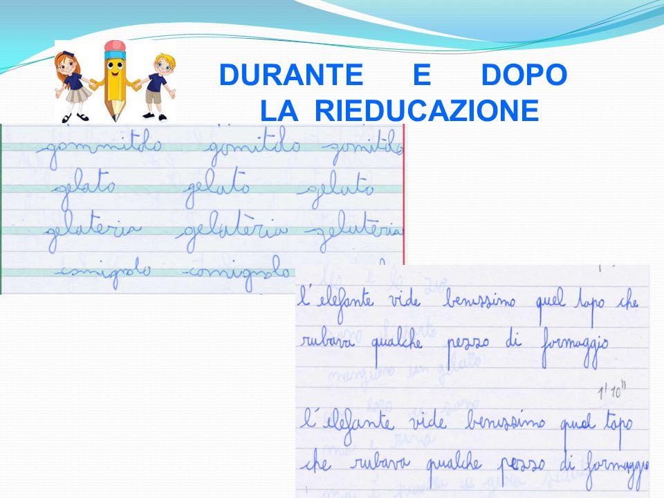 DURANTE E DOPO LA RIEDUCAZIONE