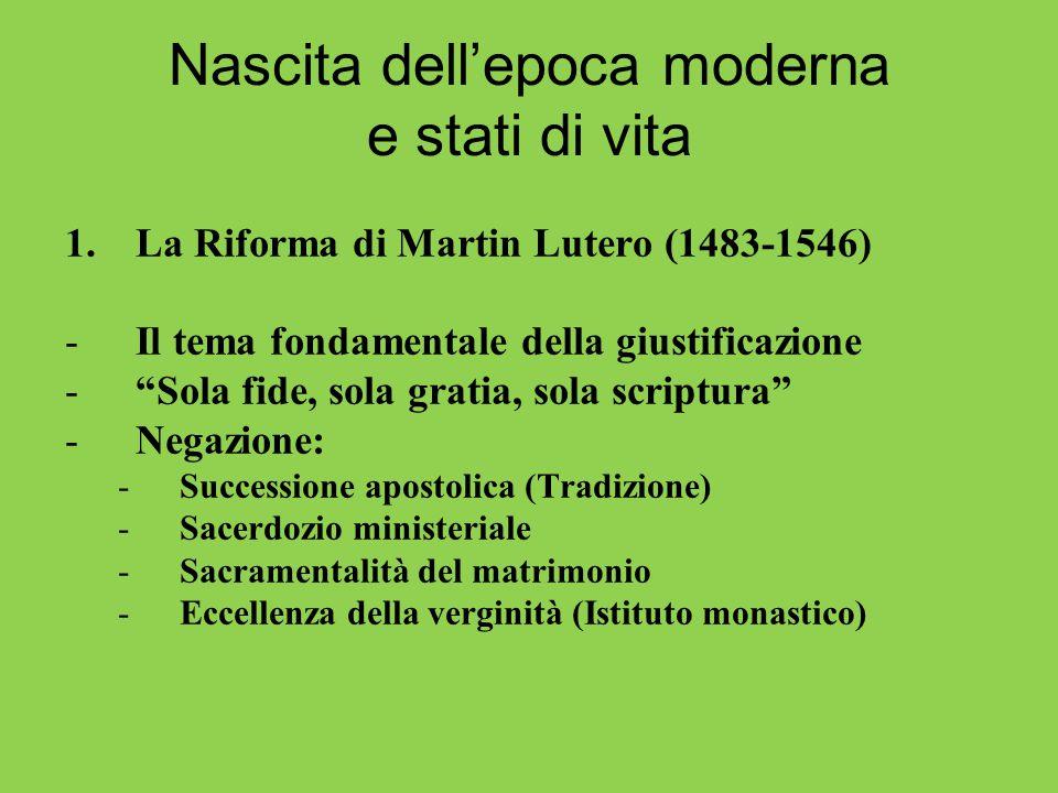 """Nascita dell'epoca moderna e stati di vita 1.La Riforma di Martin Lutero (1483-1546) -Il tema fondamentale della giustificazione -""""Sola fide, sola gra"""