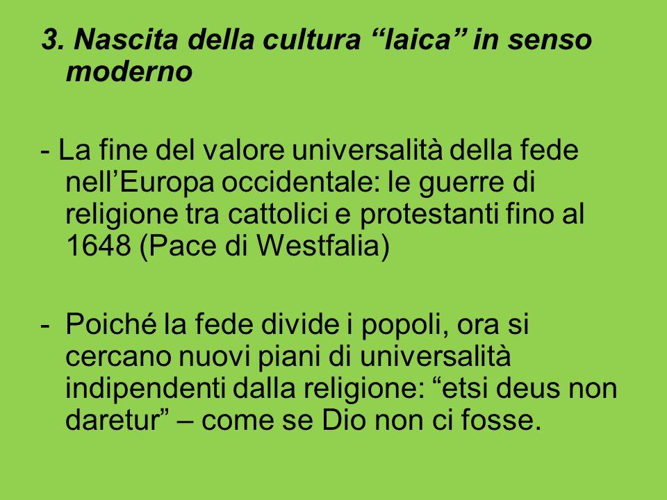 """3. Nascita della cultura """"laica"""" in senso moderno - La fine del valore universalità della fede nell'Europa occidentale: le guerre di religione tra cat"""