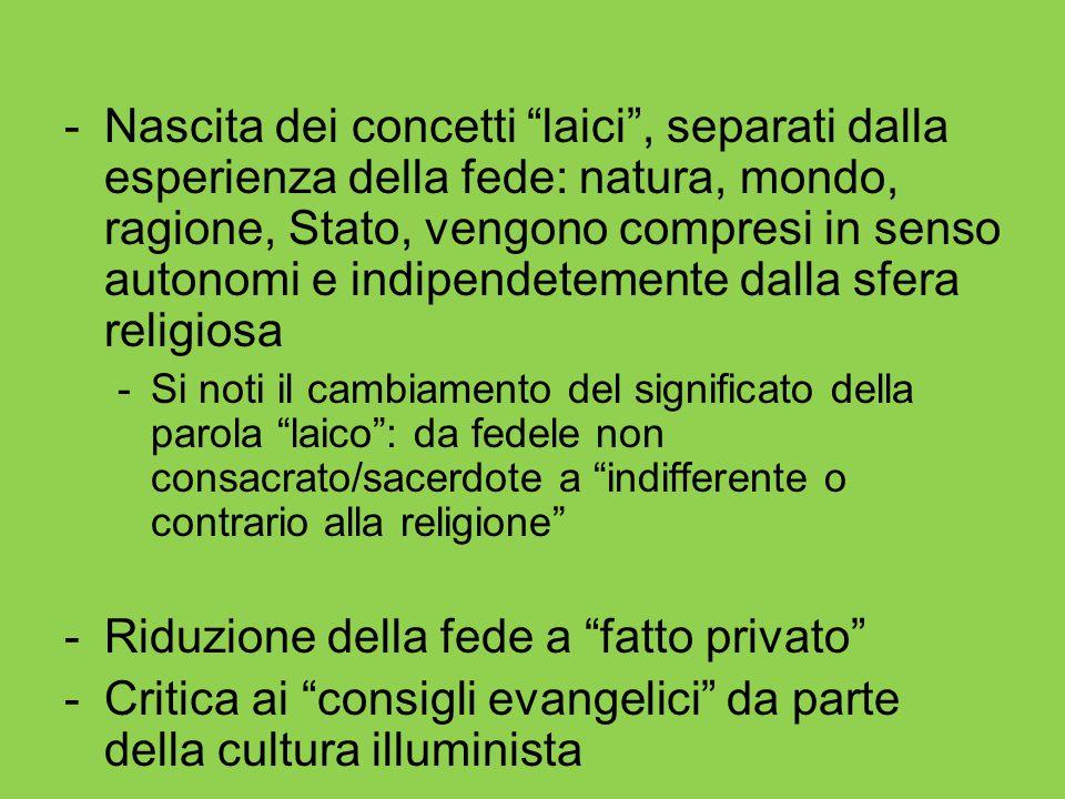 """-Nascita dei concetti """"laici"""", separati dalla esperienza della fede: natura, mondo, ragione, Stato, vengono compresi in senso autonomi e indipendeteme"""