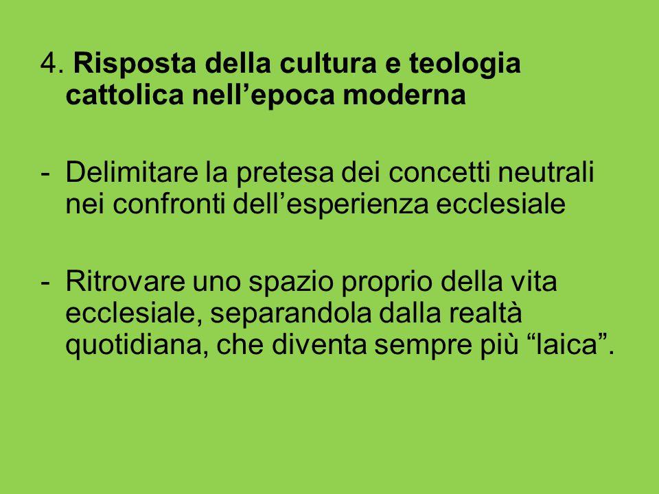4. Risposta della cultura e teologia cattolica nell'epoca moderna -Delimitare la pretesa dei concetti neutrali nei confronti dell'esperienza ecclesial