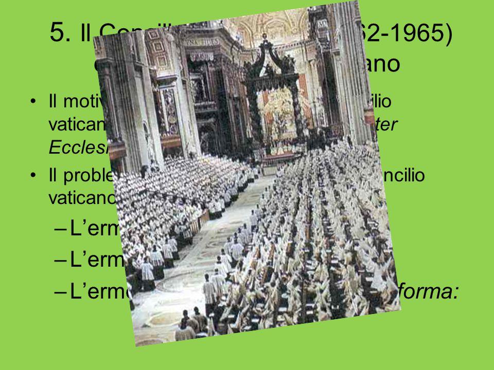 5. Il Concilio Vaticano II (1962-1965) e gli stati di vita del cristiano Il motivo della convocazione del Concilio vaticano II: Giovanni XXIII, Gaudet