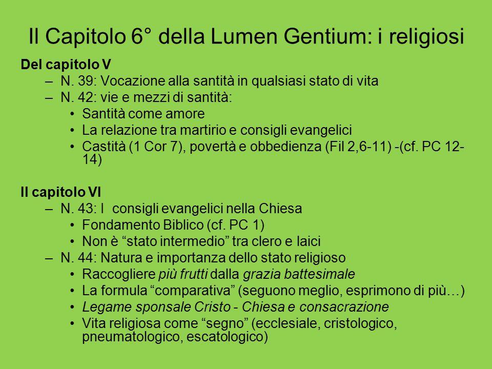 Il Capitolo 6° della Lumen Gentium: i religiosi Del capitolo V –N. 39: Vocazione alla santità in qualsiasi stato di vita –N. 42: vie e mezzi di santit