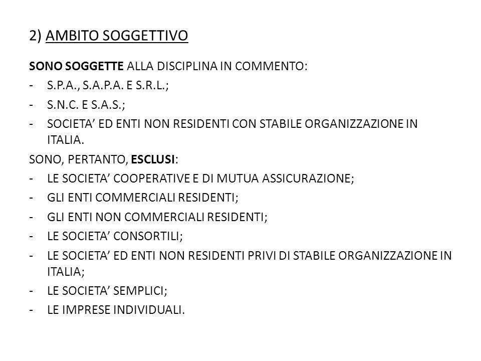 2) AMBITO SOGGETTIVO SONO SOGGETTE ALLA DISCIPLINA IN COMMENTO: -S.P.A., S.A.P.A.