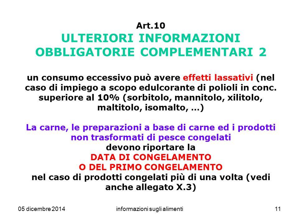 05 dicembre 2014informazioni sugli alimenti11 Art.10 ULTERIORI INFORMAZIONI OBBLIGATORIE COMPLEMENTARI 2 un consumo eccessivo può avere effetti lassat