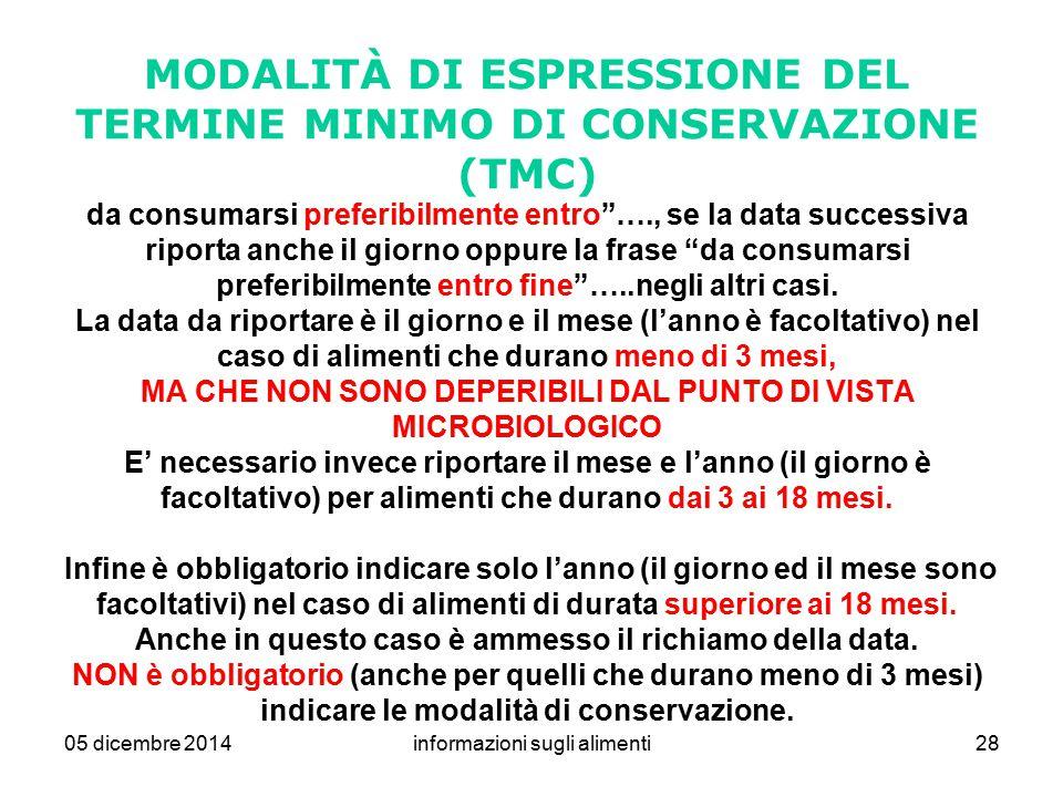 """05 dicembre 2014informazioni sugli alimenti28 MODALITÀ DI ESPRESSIONE DEL TERMINE MINIMO DI CONSERVAZIONE (TMC) da consumarsi preferibilmente entro""""…."""