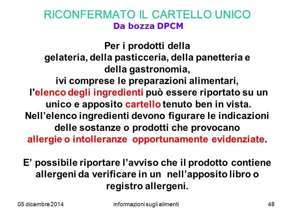 05 dicembre 2014informazioni sugli alimenti48 RICONFERMATO IL CARTELLO UNICO Da bozza DPCM Per i prodotti della gelateria, della pasticceria, della pa