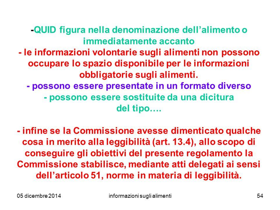 05 dicembre 2014informazioni sugli alimenti54 -QUID figura nella denominazione dell'alimento o immediatamente accanto - le informazioni volontarie sug