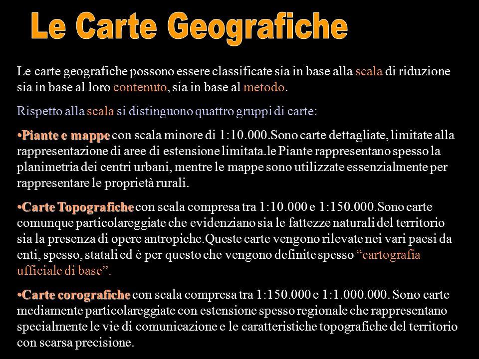 Le carte geografiche possono essere classificate sia in base alla scala di riduzione sia in base al loro contenuto, sia in base al metodo. Rispetto al