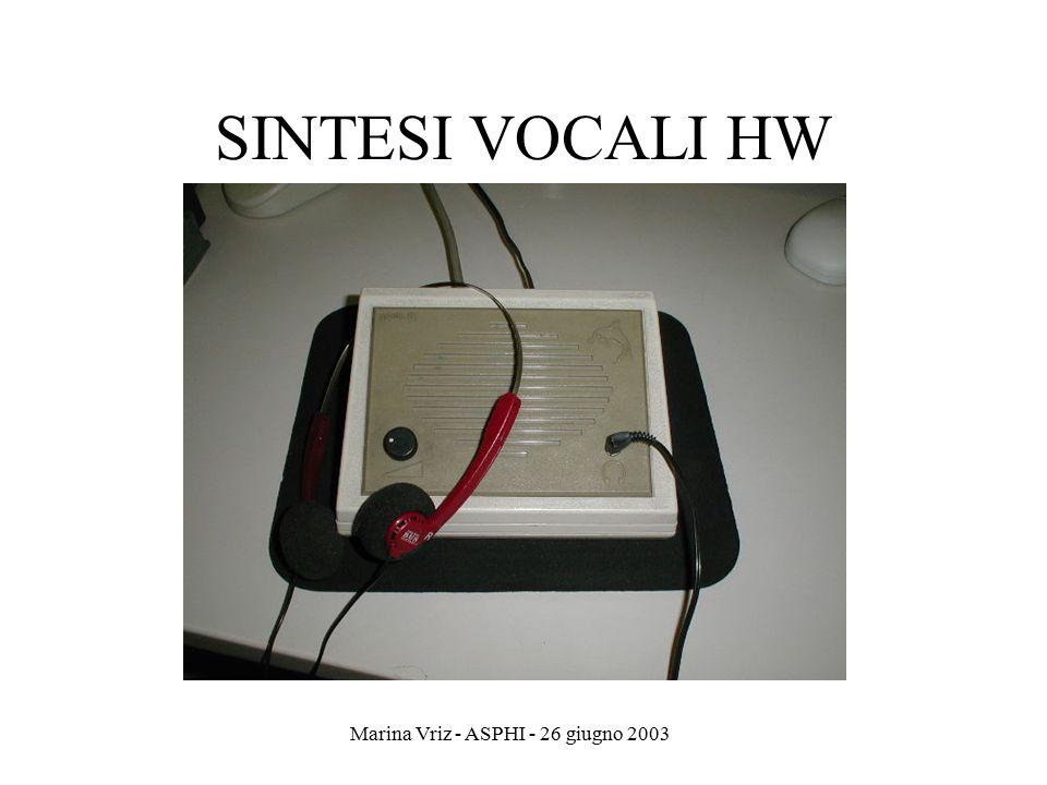 Marina Vriz - ASPHI - 26 giugno 2003 SINTESI VOCALI HW