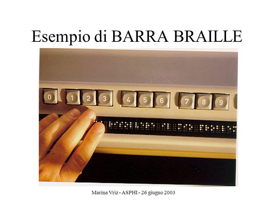 Marina Vriz - ASPHI - 26 giugno 2003 Esempio di BARRA BRAILLE