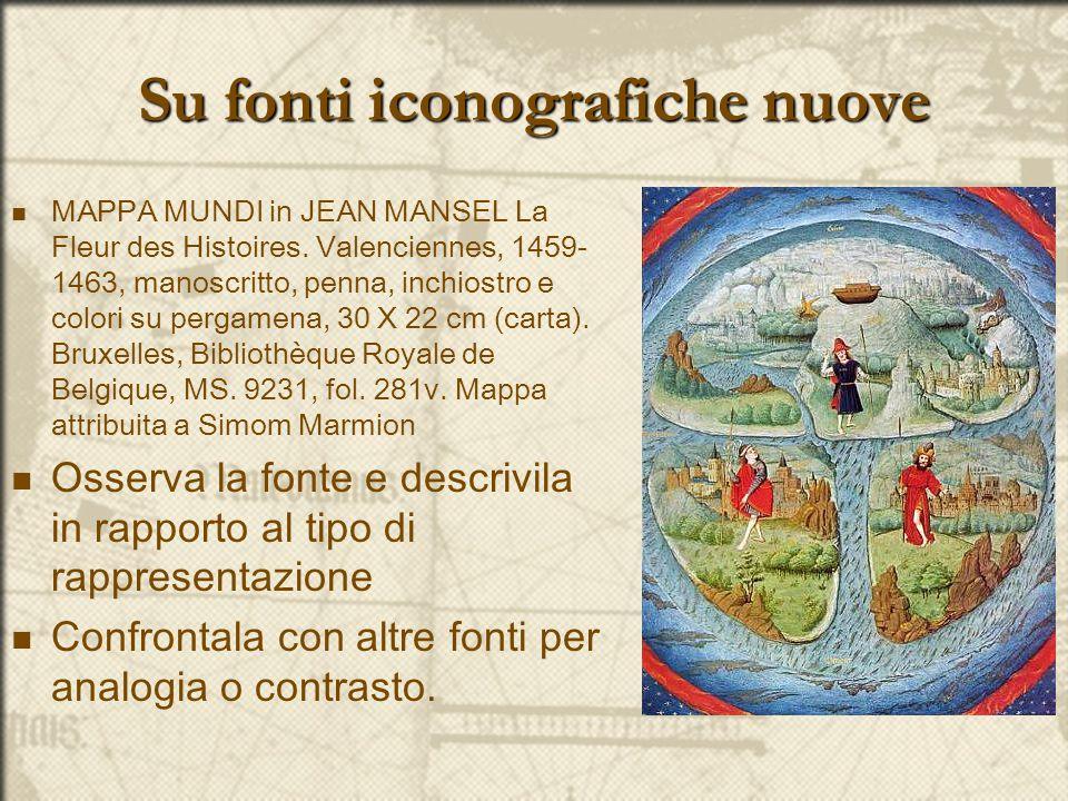 Su fonti iconografiche nuove MAPPA MUNDI in JEAN MANSEL La Fleur des Histoires. Valenciennes, 1459- 1463, manoscritto, penna, inchiostro e colori su p