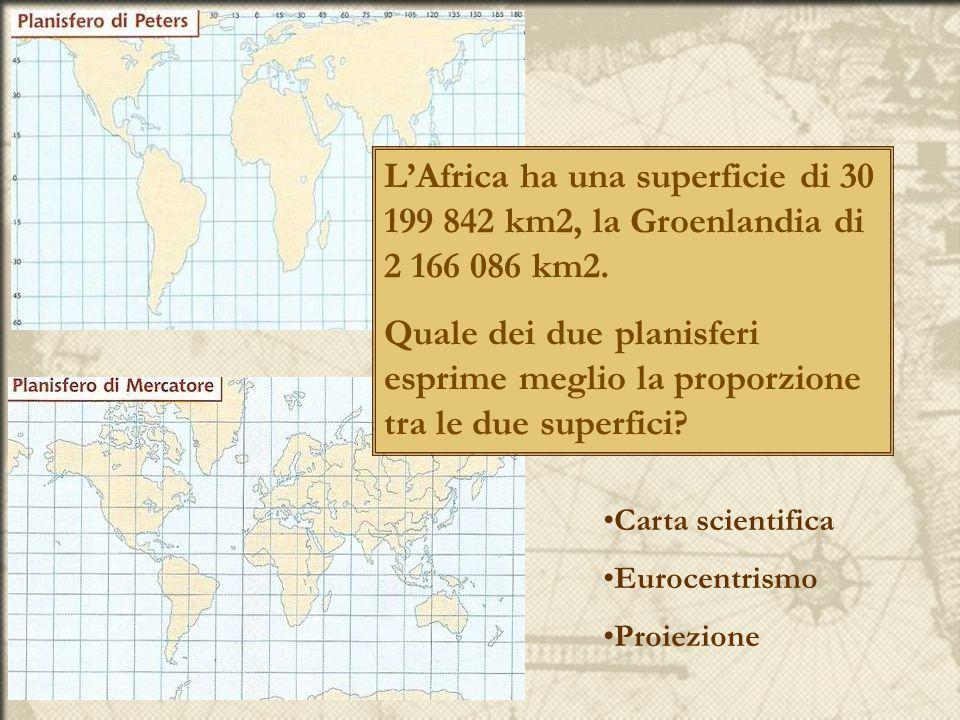 L'Africa ha una superficie di 30 199 842 km2, la Groenlandia di 2 166 086 km2. Quale dei due planisferi esprime meglio la proporzione tra le due super