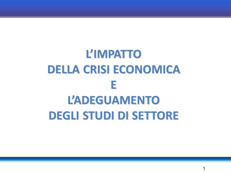 1 L'IMPATTO DELLA CRISI ECONOMICA EL'ADEGUAMENTO DEGLI STUDI DI SETTORE
