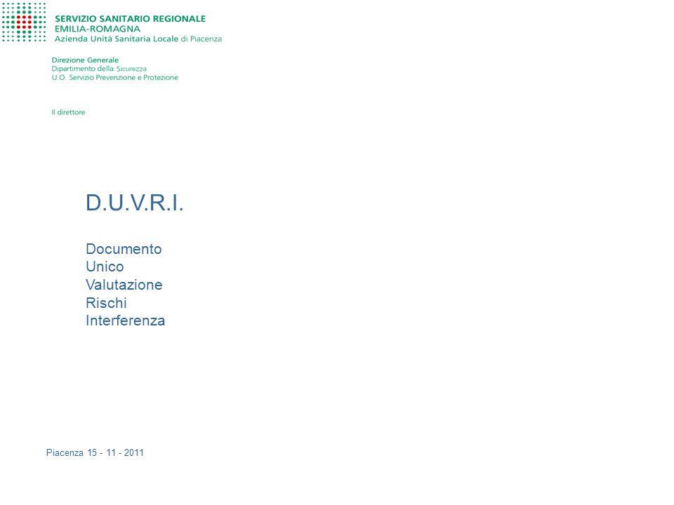D.U.V.R.I. Documento Unico Valutazione Rischi Interferenza Piacenza 15 - 11 - 2011