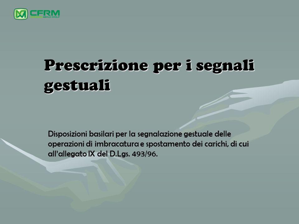 Prescrizione per i segnali gestuali Disposizioni basilari per la segnalazione gestuale delle operazioni di imbracatura e spostamento dei carichi, di c
