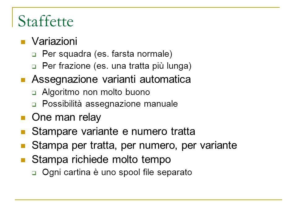 Staffette Variazioni  Per squadra (es. farsta normale)  Per frazione (es.