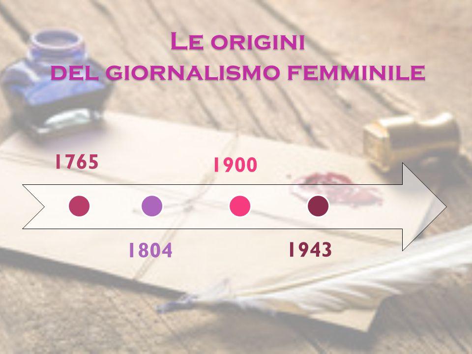 Le origini del giornalismo femminile 1765 1804 1900 1943