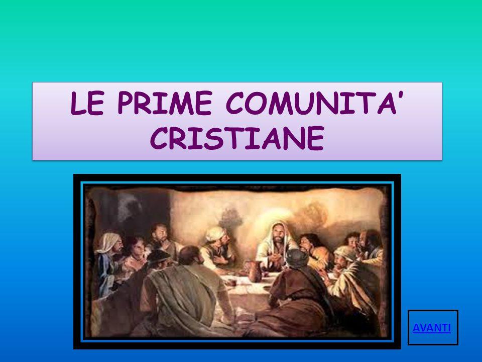 LE PRIME COMUNITA' CRISTIANE AVANTI