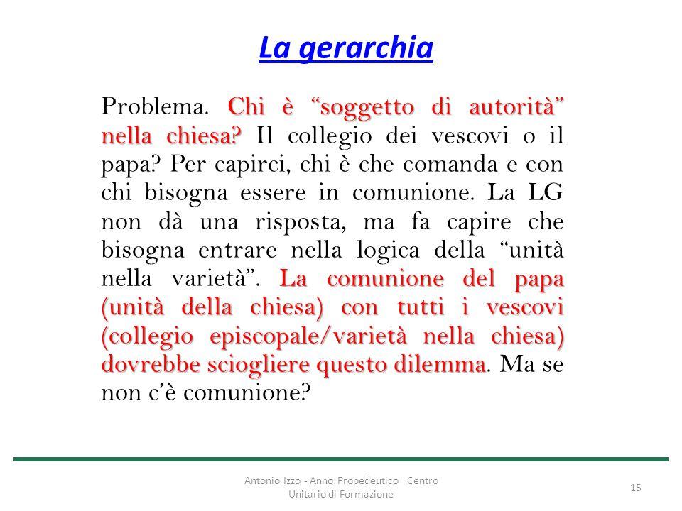 """La gerarchia Chi è """"soggetto di autorità"""" nella chiesa? La comunione del papa (unità della chiesa) con tutti i vescovi (collegio episcopale/varietà ne"""