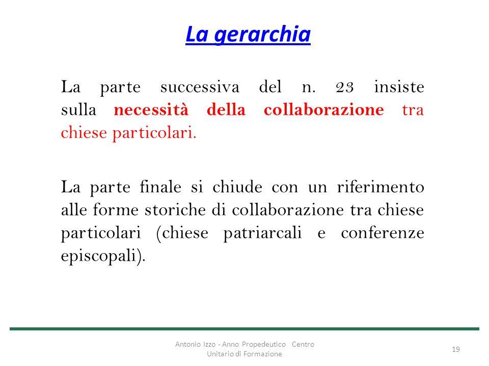 La gerarchia La parte successiva del n. 23 insiste sulla necessità della collaborazione tra chiese particolari. La parte finale si chiude con un rifer