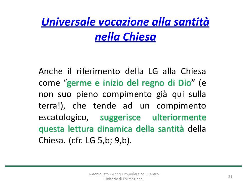 Universale vocazione alla santità nella Chiesa germe e inizio del regno di Dio suggerisce ulteriormente questa lettura dinamica della santità Anche il
