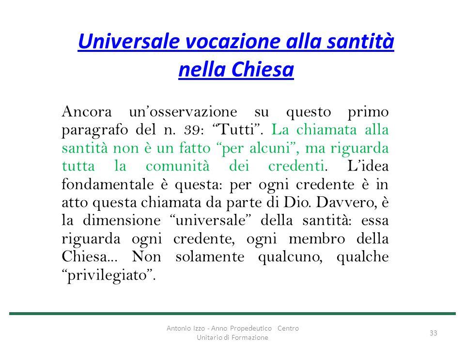 """Universale vocazione alla santità nella Chiesa Ancora un'osservazione su questo primo paragrafo del n. 39: """"Tutti"""". La chiamata alla santità non è un"""
