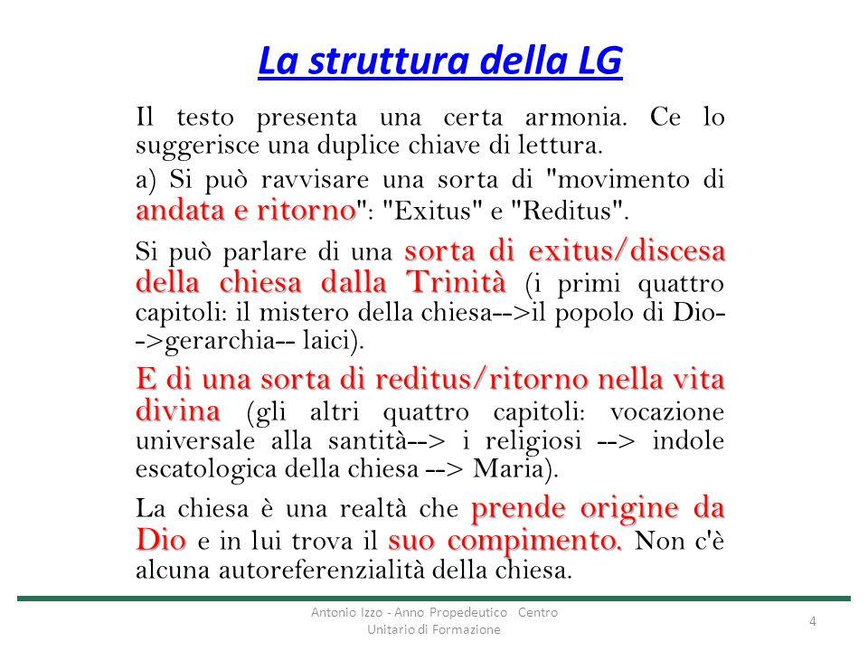 La struttura della LG Il testo presenta una certa armonia. Ce lo suggerisce una duplice chiave di lettura. andata e ritorno a) Si può ravvisare una so