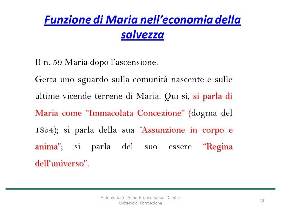 """Funzione di Maria nell'economia della salvezza Il n. 59 Maria dopo l'ascensione. si parla di Maria come """"Immacolata Concezione"""" ( Assunzione in corpo"""