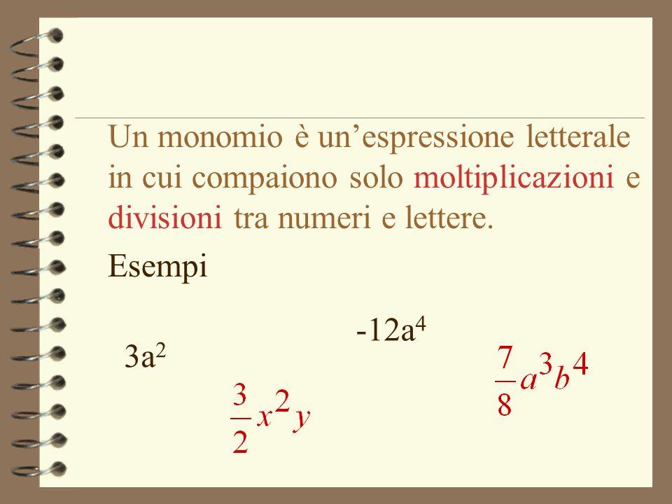 Un monomio è un'espressione letterale in cui compaiono solo moltiplicazioni e divisioni tra numeri e lettere.