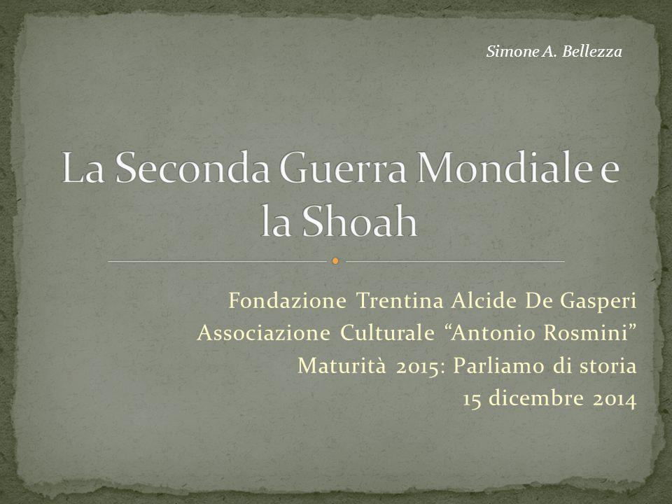 """Fondazione Trentina Alcide De Gasperi Associazione Culturale """"Antonio Rosmini"""" Maturità 2015: Parliamo di storia 15 dicembre 2014 Simone A. Bellezza"""
